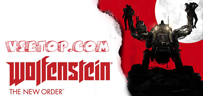 Wolfenstein: The New Order – торрент