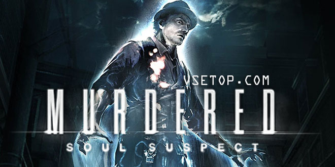 Murdered: Soul Suspect (2014) PC – торрент
