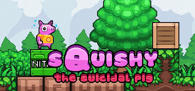 Squishy the Suicidal Pig v1.0.0.5
