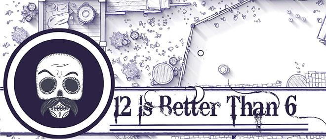 12 Is Better Than 6 - полная версия на русском