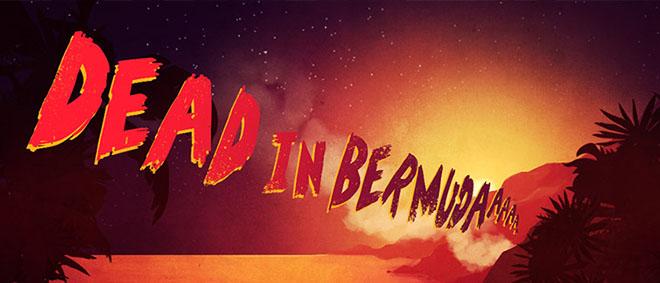 Dead In Bermuda v1.1 - полная версия на русском