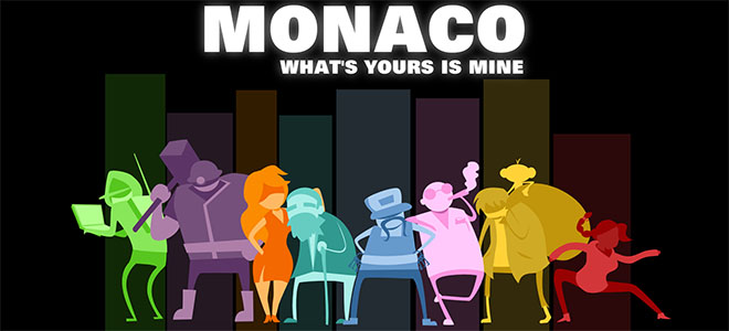Monaco: What's Yours Is Mine Final v04.07.2018 – полная версия