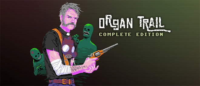 Organ Trail. Complete Edition v2.0.3 - полная версия