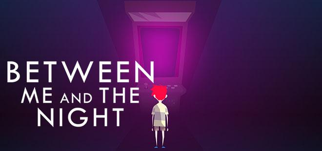 Between Me and The Night v1.12 – полная версия на русском