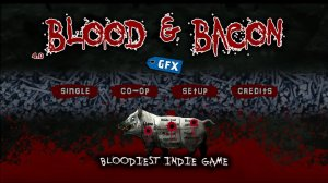 Blood and Bacon v33.2 - полная версия