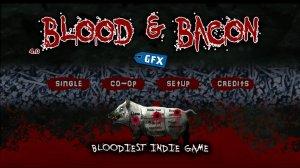 Blood and Bacon v29.4 - полная версия