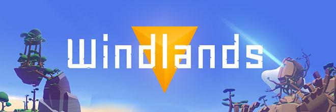 Windlands v1.2.3 - полная версия