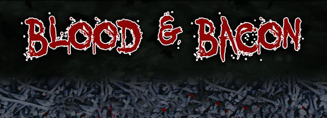 Blood and Bacon v29.4 - полная версия