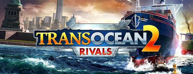TransOcean 2: Rivals – торрент