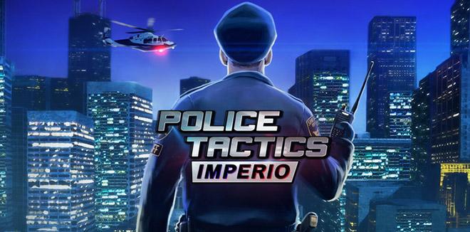 Police Tactics: Imperio v1.2102 на русском – торрент