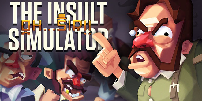 Oh...Sir!! The Insult Simulator v01.04.2017 - полная версия