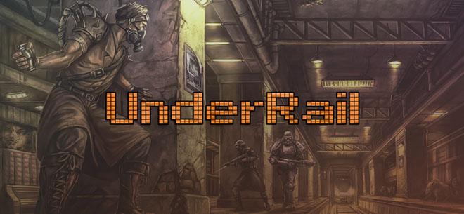 UnderRail v1.0.2.4 - полная версия