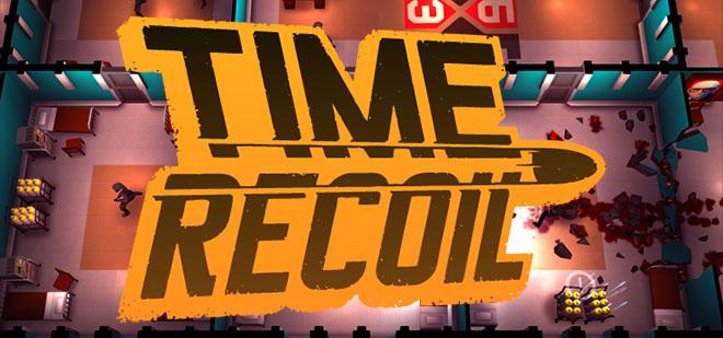 Time Recoil v0.4.0 - игра на стадии разработки