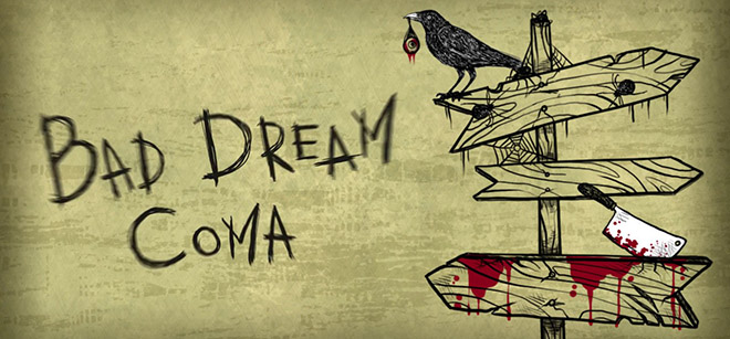 Bad Dream: Coma v14.04.2017 - полная версия на русском