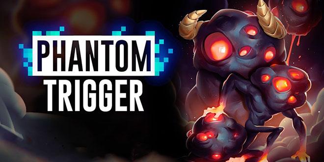 Phantom Trigger – полная трансформация получи русском
