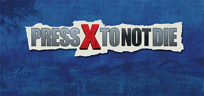 Press X to Not Die – торрент