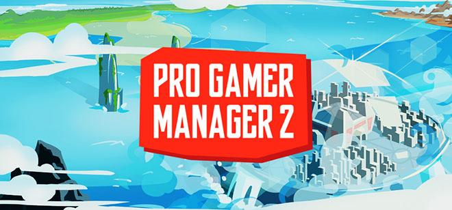 Pro Gamer Manager 2 v0.1.45 - игра на стадии разработки
