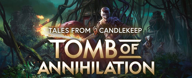 Tales from Candlekeep: Tomb of Annihilation – торрент