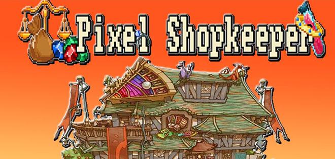 Pixel Shopkeeper v1.32.8