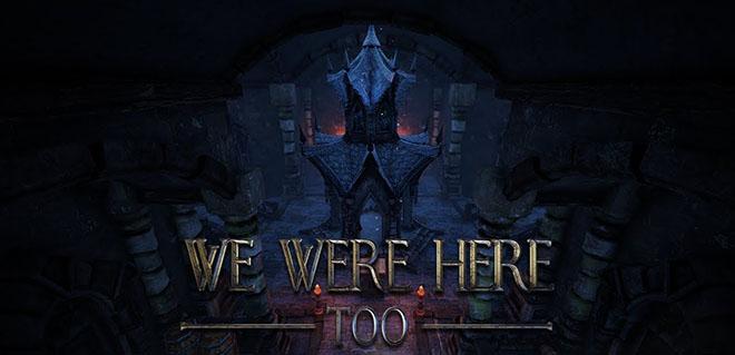 We Were Here Too v02.02.2018 - торрент