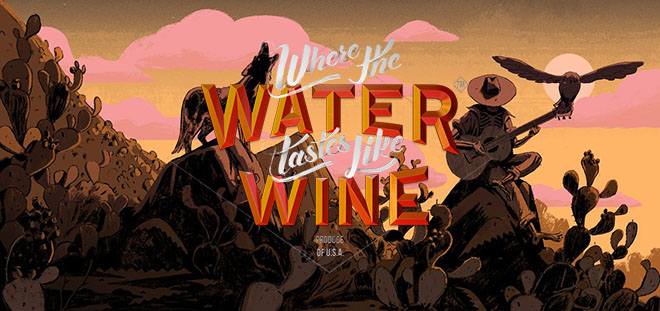 Where the Water Tastes Like Wine v03.06.2018 на русском – торрент