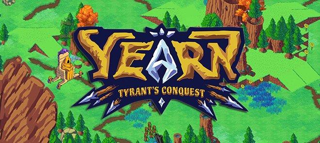 YEARN Tyrant's Conquest - полная версия на русском