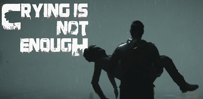 Crying is not Enough v1.0 – на русском