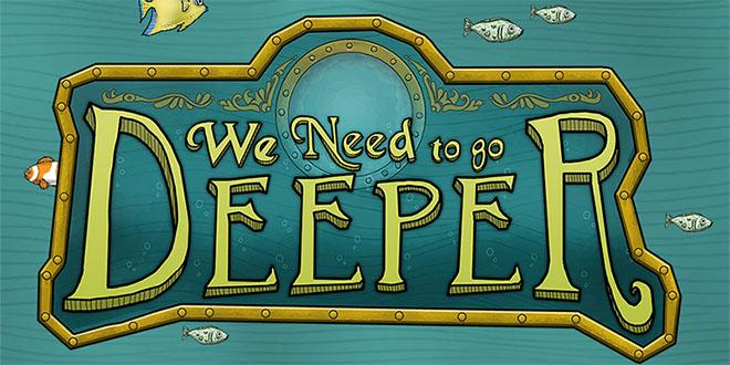 We Need to Go Deeper v1.0 полная версия - торрент