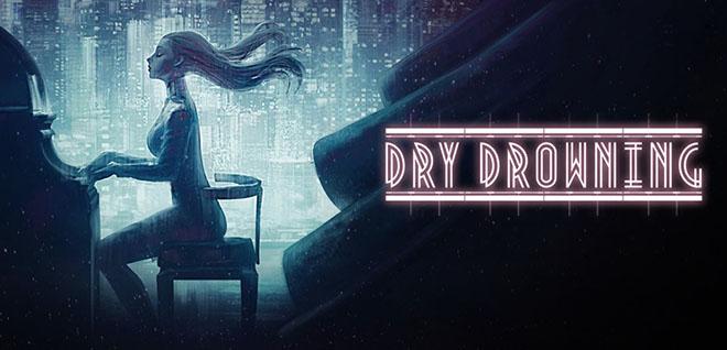 Dry Drowning v1.0 - полная версия