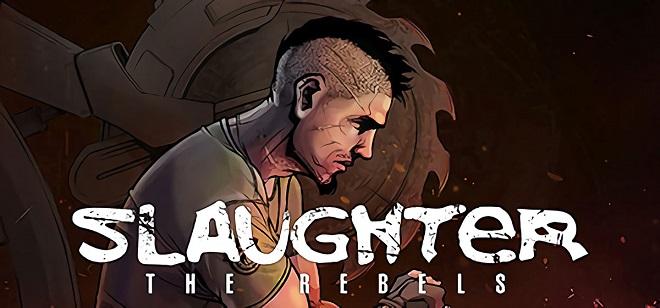 Slaughter 3: The Rebels - полная версия на русском