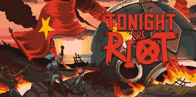 Tonight We Riot - торрент
