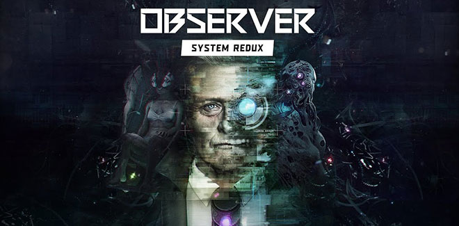 Observer: System Redux v1.1.35 - торрент
