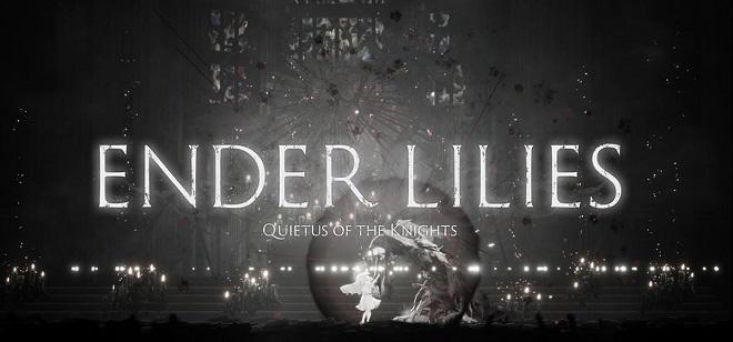 ENDER LILIES: Quietus of the Knights v0.7.1 - игра на стадии разработки